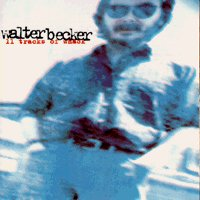 Walter Becker - 11 tracks of whack